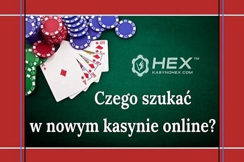 czego szukac w nowym kasynie online